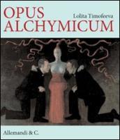 Opus alchimicum. Ediz. italiana, inglese e russa