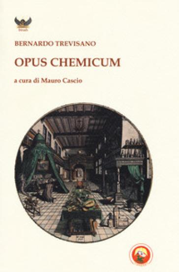 Opus chemicum - Bernardo Trevisan | Jonathanterrington.com