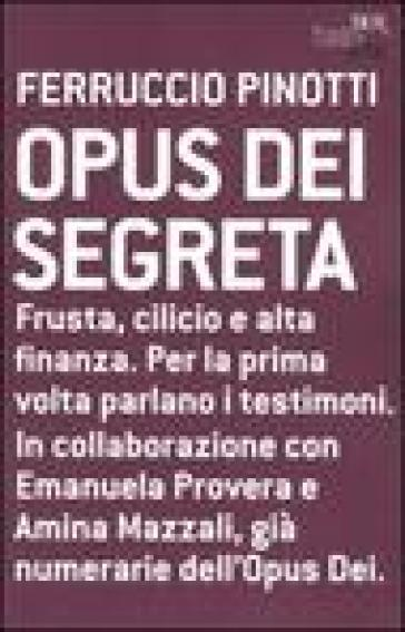 Opus dei segreta - Ferruccio Pinotti | Rochesterscifianimecon.com