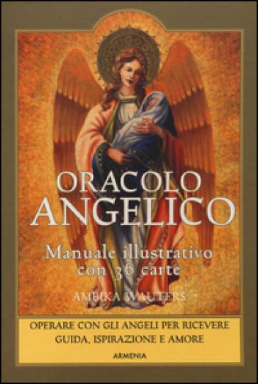 Oracolo angelico. Operare con gli angeli per riceverne guida, ispirazione e amore. Con 36 carte. Con Carte - Ambika Wauters |