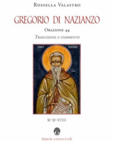 Orazione 44 - Gregorio di Nazianzo (santo) | Kritjur.org