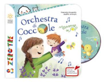 Orchestra di coccole. Ediz. a colori. Con CD-Audio - Francesca Borgarello |
