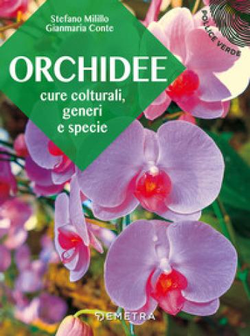 Orchidee. Cure colturali, generi e specie - Stefano Milillo | Jonathanterrington.com