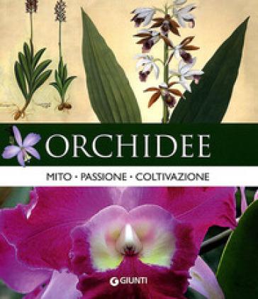 Orchidee. Mito, passione, coltivazione - M. L. Brandi | Rochesterscifianimecon.com