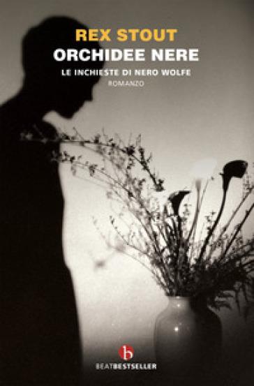 Orchidee nere. Le inchieste di Nero Wolfe - Rex Stout pdf epub
