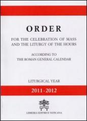 Order for the celebration of mass and the liturgy of the hours according to the roman general calendar. Liturgical year 11-12