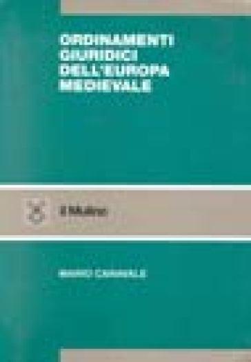 Ordinamenti giuridici dell'Europa medievale - Mario Caravale   Rochesterscifianimecon.com