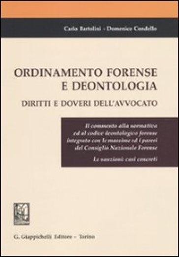 Ordinamento forense e deontologia. Diritti e doveri dell'avvocato - Carlo Bartolini |