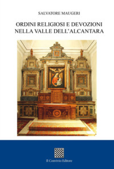 Ordini religiosi e devozioni nelle Valle dell'Alcantara - Salvatore Maugeri |