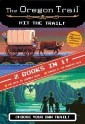 Oregon Trail: Hit the Trail! (Two Books in One): The Race to Chimney Rock and Danger at the Haunted Gate