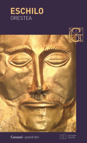 Orestea: Agamennone-Coefore-Eumenidi. Testo greco a fronte. Ediz. illustrata - Eschilo |