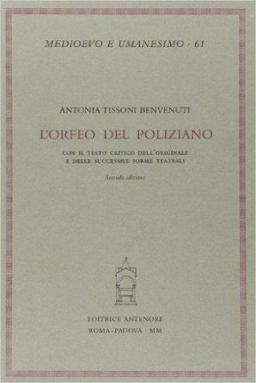 L'Orfeo del Poliziano con il testo critico dell'originale e delle sue successive forme teatrali - Antonia Tissoni Benvenuti   Kritjur.org
