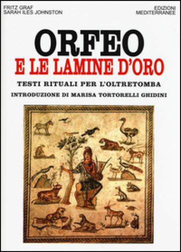 Orfeo e le lamine d'oro. Testi rituali per l'oltretomba - Fritz Graf   Rochesterscifianimecon.com