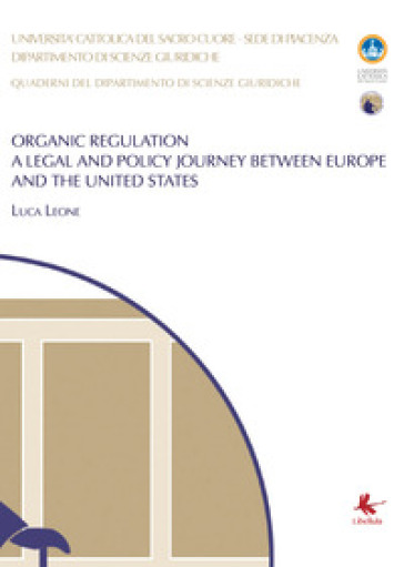 Organic regulation. A legal and policy journey between Europe and the United States - Luca Leone |