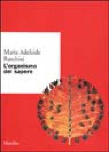 Organismo del sapere (L') - Maria Adelaide Raschini |