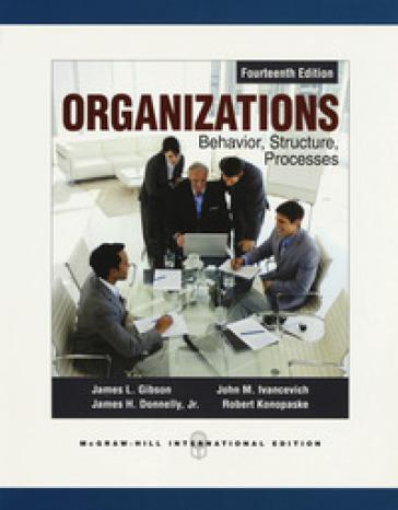 Organizations: behavior, structure, processes - James L. Gibson   Rochesterscifianimecon.com