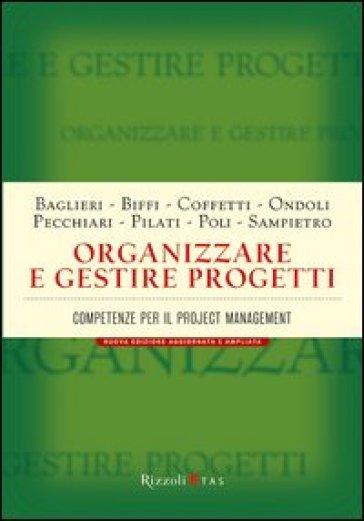 Organizzare e gestire progetti. Competenze per il project management