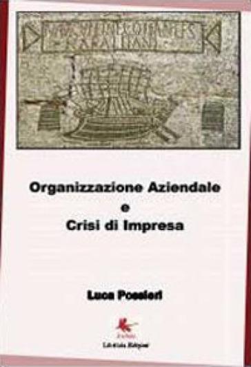Organizzazione aziendale e crisi d'impresa - Luca Possieri | Ericsfund.org