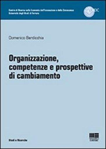Organizzazione, competenze e prospettive di cambiamento - Domenico Berdicchia | Thecosgala.com