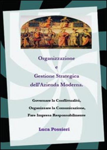 Organizzazione e gestione strategica dell'azienda moderna - Luca Possieri |