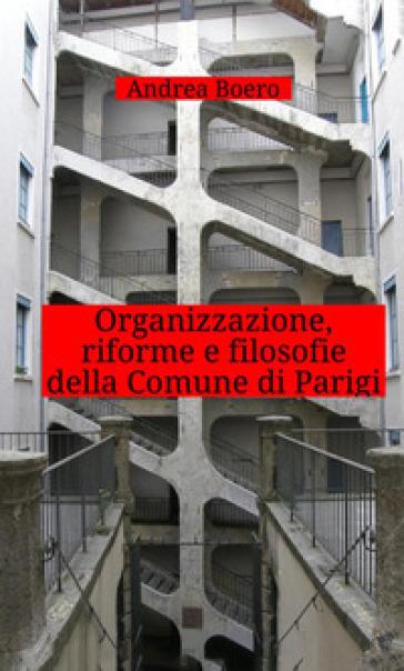 Organizzazione, riforme e filosofie della Comune di Parigi