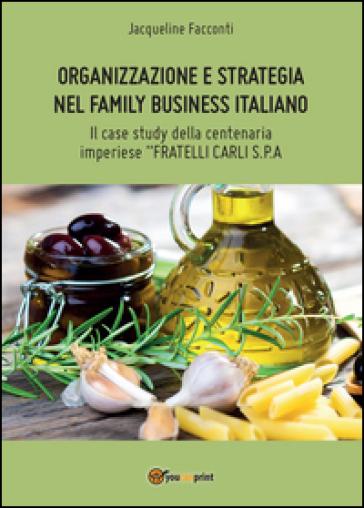 Organizzazione e strategia nel family business italiano - Jacqueline Facconti | Thecosgala.com