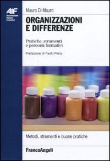 Organizzazioni e differenze. Pratiche, strumenti e percorsi formativi - Maura Di Mauro | Rochesterscifianimecon.com