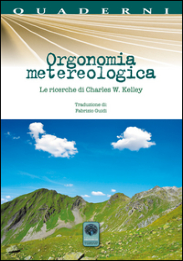 Orgonomia metereologica. Le ricerche di Charles W. Kelley - Charles W. Kelley | Rochesterscifianimecon.com