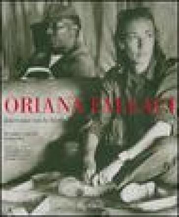Oriana Fallaci. Intervista con la Storia. Immagini e parole di una vita. Ediz. illustrata - Alessandro Cannavò |