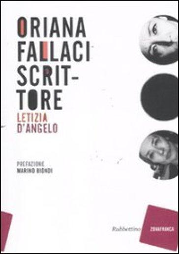 Oriana Fallaci scrittore - Letizia D'Angelo |