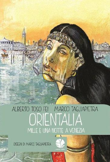 Orientalia. Mille e una notte a Venezia - Alberto Toso Fei   Rochesterscifianimecon.com