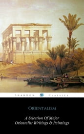 Orientalism (A Selection Of Classic Orientalist Paintings And Writings) (ShandonPress)