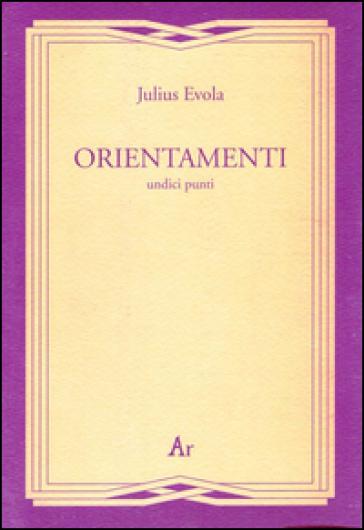 Orientamenti. Undici punti - Julius Evola |