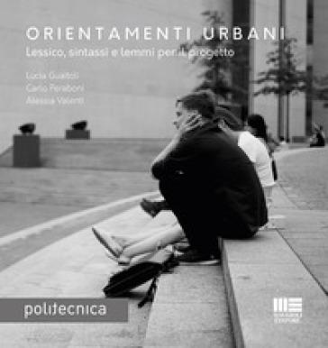 Orientamenti urbani - Lucia Guaitoli | Rochesterscifianimecon.com