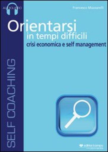 Orientarsi in tempi difficili. Audiolibro. CD Audio - Francesco Muzzarelli   Rochesterscifianimecon.com