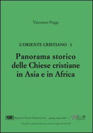 L'Oriente cristiano. 1.Panorama storico delle Chiese cristiane in Asia e in Africa - Vincenzo Poggi |