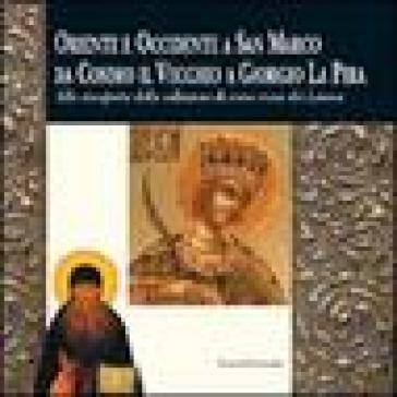 Oriente ed Occidente a San Marco da Cosimo il Vecchio a Giorgio La Pira. Alla riscoperta della collezione di icone russe dei Lorena - M. Scudieri |