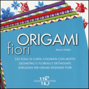 Origami. Fiori - Maria Noble  