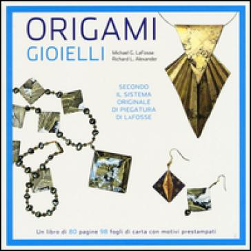 Origami. Gioielli - Michael G. LaFosse | Ericsfund.org