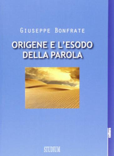Origene e l'esodo della parola - Giuseppe Bonfrate   Kritjur.org