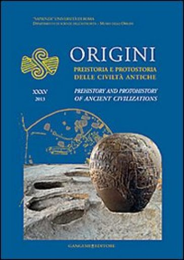 Origini. Preistoria e protostoria delle civiltà antiche-Prehistory and protohistory of ancient civilization. Ediz. bilingue. 35.