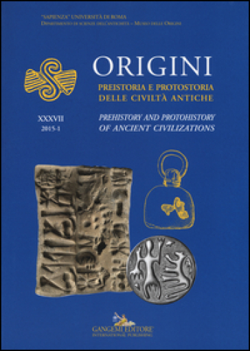 Origini. Preistoria e protostoria delle civiltà antiche-Prehistory and protohistory of ancient civilization. Ediz. bilingue. 37.