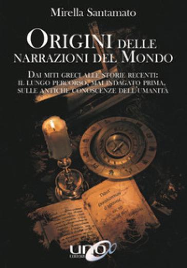 Origini delle narrazioni del mondo - Mirella Santamato | Rochesterscifianimecon.com