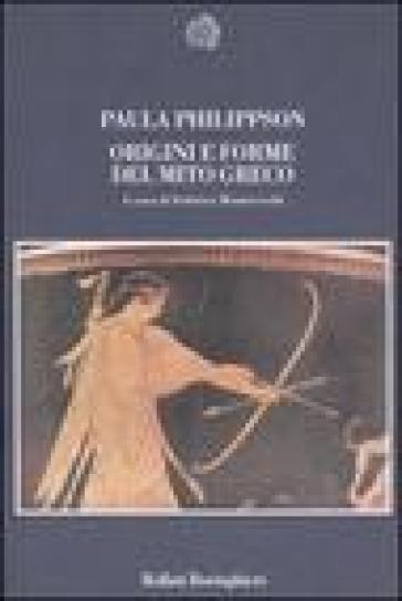 Origini e forme del mito greco - Paula Philippson |