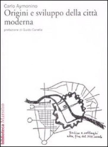 Origini e sviluppo della città moderna - Carlo Aymonino   Rochesterscifianimecon.com