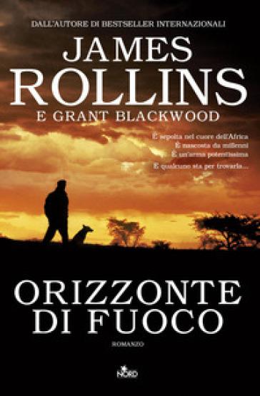 Orizzonte di fuoco - James Rollins |