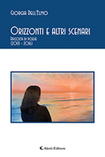 Orizzonti e altri scenari - Giorgia Dell'Elmo |
