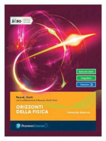 Orizzonti della fisica. Per il secondo biennio delle Scuole superiori. Con e-book. Con espansione online - Gian Paolo Parodi |