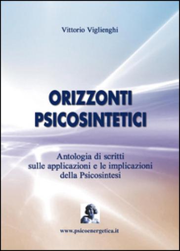 Orizzonti psicosintetici - Vittorio Viglienghi  