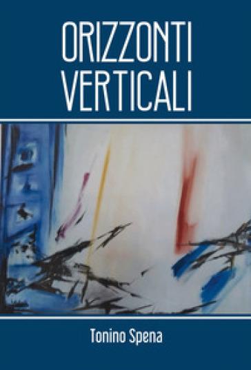 Orizzonti verticali - Tonino Spena | Jonathanterrington.com